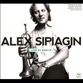 Alex Sipiagin/Alex Sipiagin Quintet: Live at Smalls [Digipak]