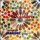 Memories of the Alhambra - Solo Guitar Favourites / Agustin Maruri, guitar