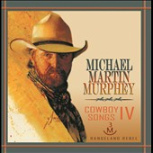 Michael Martin Murphey: Cowboy Songs, Vol. 4