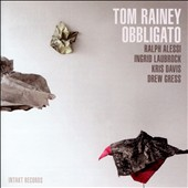 Tom Rainey: Obbligato *