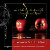 The Violin & The Mandolin: Accomplices & Rivals - Divertimenti and Quartets by Johann Hoffmann & Giovanni Giuliani / Ensemble Baschenis [2 CDs]