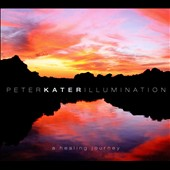 Peter Kater: Illumination: A Healing Journey [Digipak]