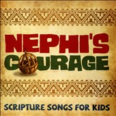 Various Artists: Nephi's Courage: Scripture Songs for Kids