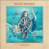 Black Prairie: Fortune [Digipak]