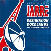 Jean Michel Jarre: Destination Docklands 1988