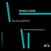 Mendelssohn: The 3 String Quartets, Op. 44 / Talich Quartet
