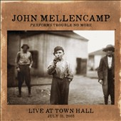 John Mellencamp: Performs Trouble No More: Live At Town Hall [7/7] *