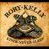 Rory Kelly: Kings Never Sleep [Digipak] [8/12]
