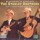 The Stanley Brothers: Don't Cheat in Our Hometown
