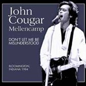 John Cougar Mellencamp: Don't Let Me Be Misunderstood