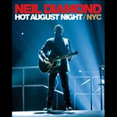 Neil Diamond: Hot August Night/NYC: Live from Madison Square Garden [Video]