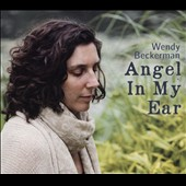 Wendy Beckerman: Angel in My Ear [Digipak]