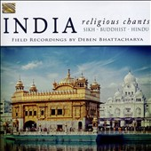 Various Artists: India: Religious Chants: Sikh - Buddhist - Hindu: Field Recordings By Deben Bhattacharya
