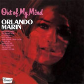 Orlando Marin: Out of My Mind