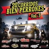 Various Artists: 20 Corridos Bien Perrones, Vol. 3 [7/17]