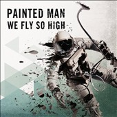 Painted Man: We Fly So High