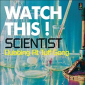 Scientist: Watch This! Dubbing at Tuff Gong