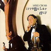 Mike Cross: Irregular Guy