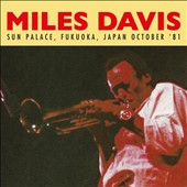 Miles Davis: Sun Palace, Fukuoka, Japan, October 1981