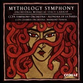 Orchestral Works by Stacy Garrop: Mythology Symphony; Thunderwalker; Shadow / CCPA SO & CO, de la Parra; Thakar