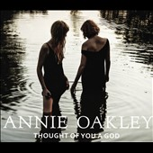 Annie Oakley (Oklahoma): Thought of You a God