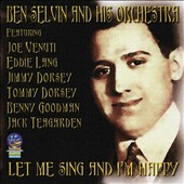 Ben Selvin: Let Me Sing and I'm Happy