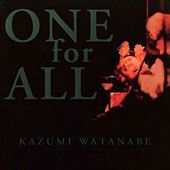 Kazumi Watanabe: One for All