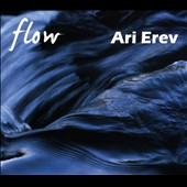 Ari Erev: Flow [Digipak]