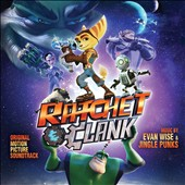 Original Soundtrack: Ratchet & Clank [Original Motion Picture Soundtrack]