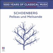 1000 Years of Classical Music, Vol. 78: The Modern Era - Schoenberg - Pelleas und Melisande