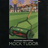 Richard Thompson: Mock Tudor