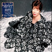 Shirley Horn: You're My Thrill