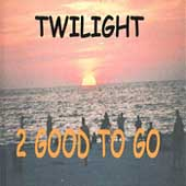 2 Good To Go: Twilight