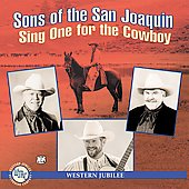 Sons of the San Joaquin: Sing One for the Cowboy