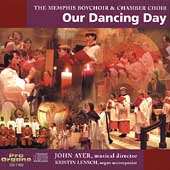 Our Dancing Day / The Memphis Boy Choir & Chamber Choir