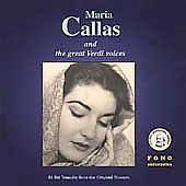 Maria Callas and The Great Verdi Voices