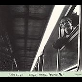 John Cage: Empty Words, Part III: Live Teatro Lyrico Di Milano, 2 Dec. 1977 [Slipcase]