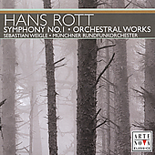 Hans Rott: Sym no 1, etc / Weigle, Munich Radio Orchestra