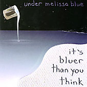Under Melissa Blue: It's Bluer Than You Think