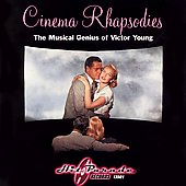 Victor Young: Cinema Rhapsodies: The Musical Genius of Victor Young