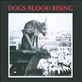 Current 93: Dogs Blood Rising [Digipak]