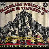 Various Artists: Bluegrass Wrecks the Music of Tenacious D: This Is Just a Tribute