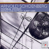 Schoenberg: Choral Works / Huber, S&uuml;dfunk-Chor Stuttgart