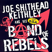 Joe Shithead Keithley: Band of Rebels [PA] *