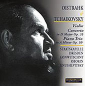 Tchaikovsky: Violin Concerto, Piano Trio / Oistrakh, Oborin, Knushevitsky, Konwitschny, et al