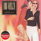 Bob Welch: French Kiss (Collectables)