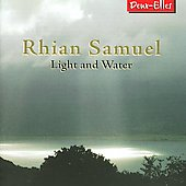 Rhian Samuel: Light & Water, Trinity, Piano Quartet, etc / Crowe, Lepper, Fidelio Piano Quartet, et al