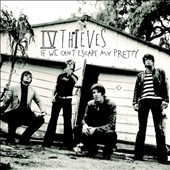 IV Thieves: If We Can't Escape My Pretty