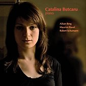 Berg, Ravel, Schumann: Piano Recital / Catalina Butcaru
