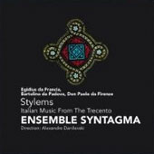 Stylems - Italian Music from the Trecento / Danilevski, Ensemble Syntagma, et al